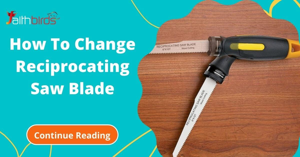 How to change the Reciprocating saw blade